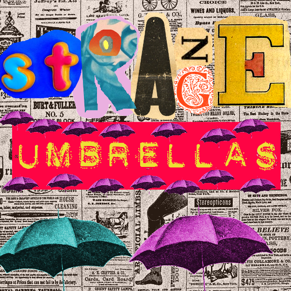 Strange Umbrellas